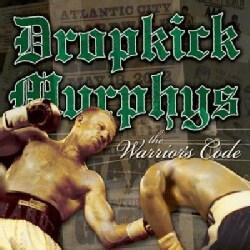 Dropkick Murphy's - The Warrior's Code