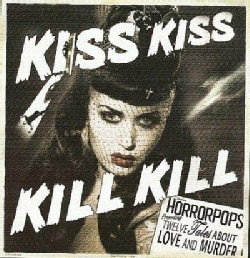 Horrorpops - Kiss Kiss Kill Kill