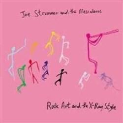 Joe & The Mescaleros Strummer - Rock Art & The X-Ray Style