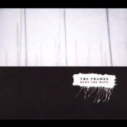 Frames - Burn The Maps