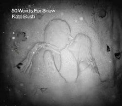 Kate Bush - 50 Words for Snow