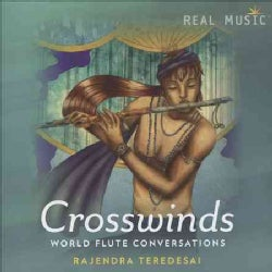 Rajendra Teredesai - Crosswinds: World Flute Conversations