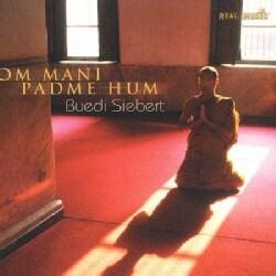 Buedi Siebert - Om Mani Padme Hum