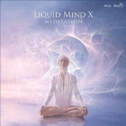 Liquid Mind - Liquid Mind X: Meditation