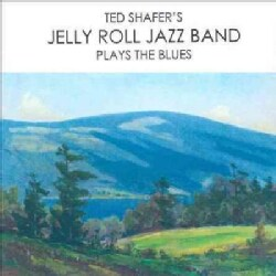 Ted's Jelly Roll Jazz Band Shafer - Plays The Blues