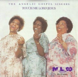 Angelic Gospel Sing - Touch Me Lord Jesus