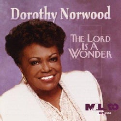 Dorothy Norwood - Lord Is a Wonder