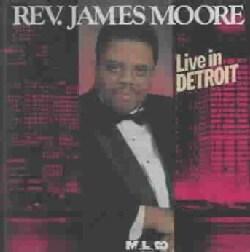 James Rev Moore - Rev. James Moore: Live in Detroit