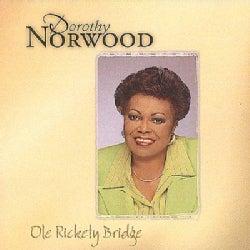 Dorothy Norwood - Ole Rickety Bridge