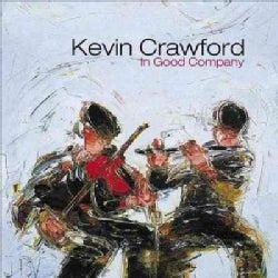Kevin Crawford - In Good Company