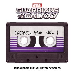 Various - Marvel's Guardians Of The Galaxy: Cosmic Mix Vol. 1 (Music From The Animated Television Series) (OST)