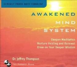 Jeffrey Dr Thompson - Awakened Mind System