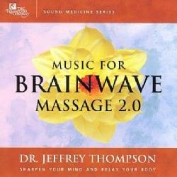 Jeffrey Dr Thompson - Music For Brainwave Massage 2.0