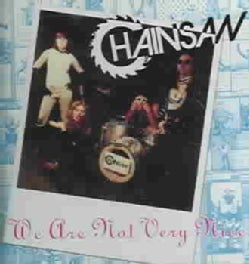 Chainsaw - We Are Not Very Nice