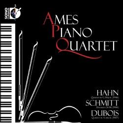 Various - Ames Piano Quartet Plays Hahn; Schmitt; Dubois