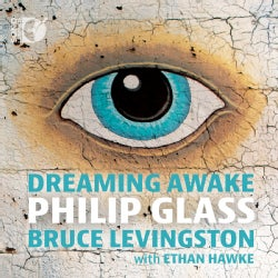 Bruce Levingston - Glass: Dreaming Awake