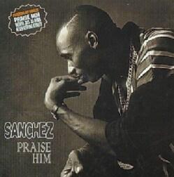 Sanchez - Praise Him