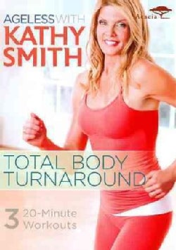 Ageless with Kathy Smith: Total Body Turnaround (DVD)