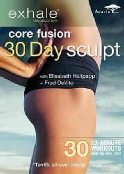 Exhale: Core Fusion 30 Day Sculpt (DVD)