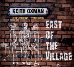 Keith Oxman - East of the Village