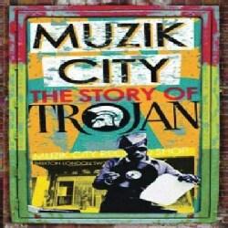 Various - Muzik City: The Story of Trojan