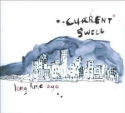 Current Swell - Long Time Ago