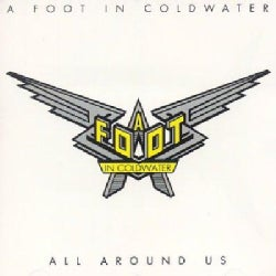 Foot In Cold Water - All Around Us