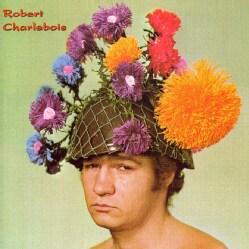 ROBERT CHARLEBOIS - ROBERT CHARLEBOIS
