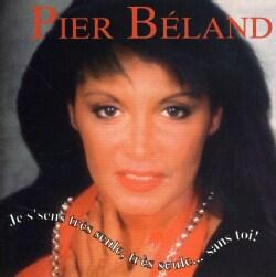 PIER BELAND - JE M'SENS TRES SEULE TRES SEUL