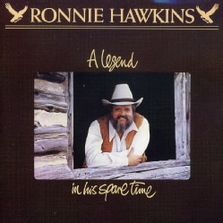 Ronnie Hawkins - Legend In His Spare Time