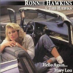 Ronnie Hawkins - Hello Again Mary Lou