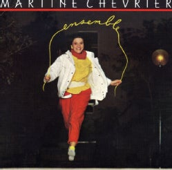 MARTINE CHEVRIER - ENSEMBLE