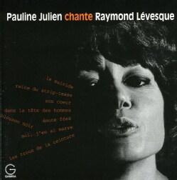 PAULINE JULIEN - JULIEN CHANTE LEVESQUE