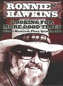 Ronnie Hawkins: Looking for More Good Times (DVD)