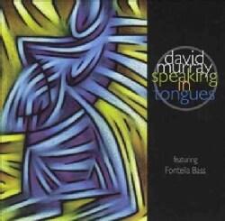 David Murray - Speaking in Tongues