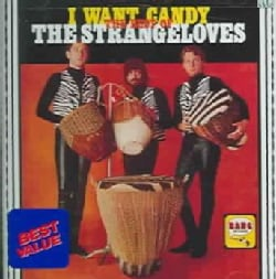 Strangeloves - I Want Candy:Best of the Strangeloves