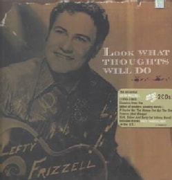 Lefty Frizzell - Look What Thoughts Will DO