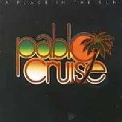 Pablo Cruise - Place in the Sun