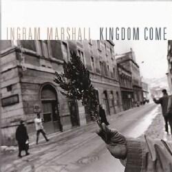 Ingram Marshall - Kingdom Come
