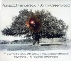 Krzysztof Penderecki - Penderecki & Greenwood: Threnody for The Victims of Hiroshima/Popcorn Superhet Receiver/Polymorphia/48...
