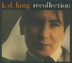 K.D. Lang - Recollection
