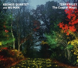 Kronos Quartet - Terry Riley: The Cusp of Magic