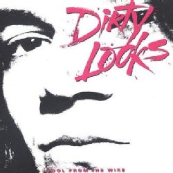 Dirty Looks - Cool from the Wire