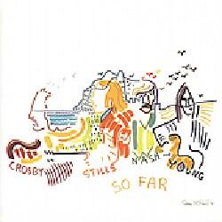 Stills, Nash & Young Crosby - So Far:Best of
