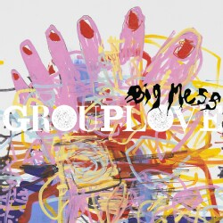 Grouplove - Big Mess