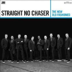 Straight No Chaser - The New Old Fashioned