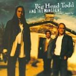 Big Head Todd & The Monsters - Sister Sweetly