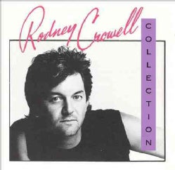 Rodney Crowell - Rodney Crowell Collection