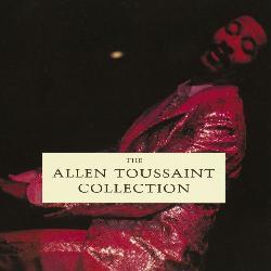 Allen Toussaint - Allen Toussaint Collection