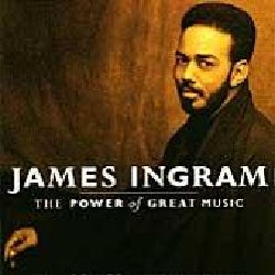 James Ingram - Power of Great Music